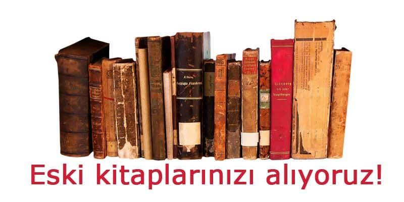 Ankara Eski Kitap Alan Sahaf 0543 227 46 00 Eski Kitap Alan Yerler